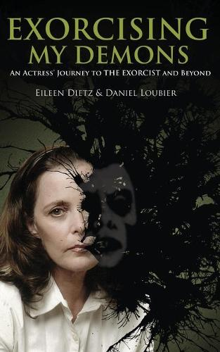Exorcising My Demons: An Actress' Journey To The Exorcist and Beyond (Paperback)