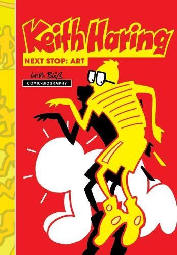 Milestones of Art: Keith Haring: Next Stop Art - Milestones of Art (Paperback)