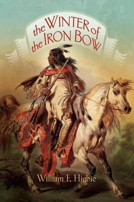 The Winter of the Iron Bow (Paperback)