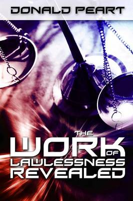 The Work of Lawlessness Revealed (Paperback)