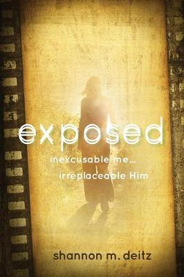 Exposed: Inexcusable Me... Irreplaceable Him (Paperback)