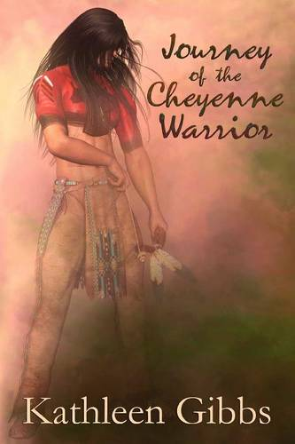 Journey of the Cheyenne Warrior (Paperback)