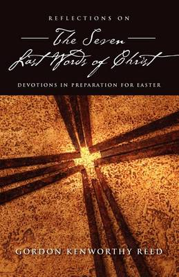 Reflections on the Seven Last Words of Christ (Paperback)