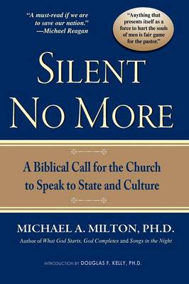 Silent No More: A Biblical Call for the Church to Speak to State and Culture (Paperback)