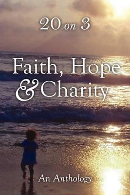 Faith Hope & Charity (Paperback)