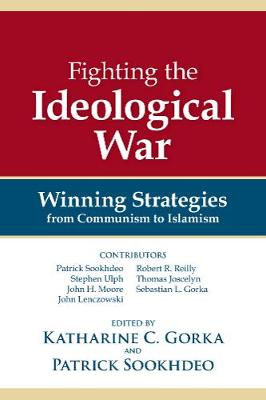 Fighting the Ideological War: Winning Strategies from Communism to Islamism (Paperback)