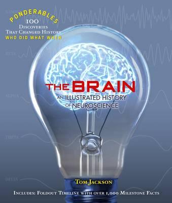 Ponderables, The Brain: An Illustrated History of Neuroscience - Ponderables (Hardback)