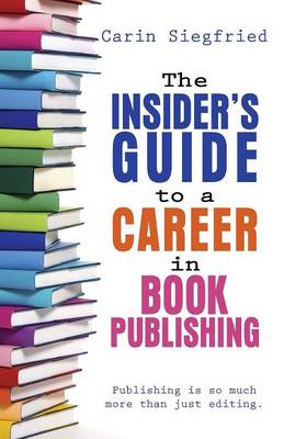 The Insider's Guide to Career in Book Publishing (Paperback)