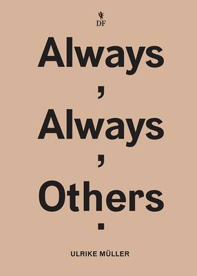 Ulrike Muller - Always, Always, Others (Paperback)
