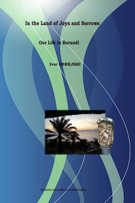 Title: In the Land of Joys and Sorrows - Our Life in Burundi (Paperback)