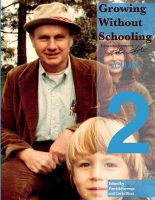 Growing Without Schooling: The Complete Collection, Volume 2 (Paperback)