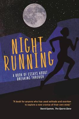 Night Running: A Book of Essays About Breaking Through (Paperback)
