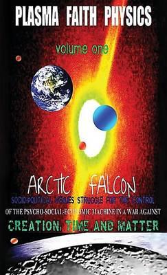 Plasma Faith Physics Volume One (Hardback)