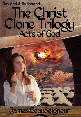The Christ Clone Trilogy - Book Three: Acts of God (Hardback)