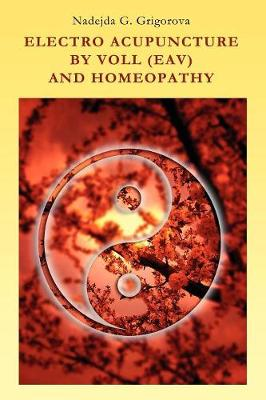 Electro Acupuncture by Voll (Eav) and Homeopathy (Paperback)