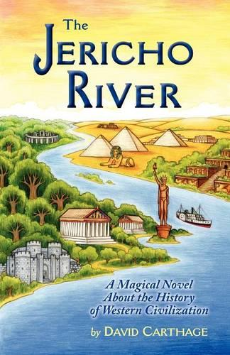 The Jericho River: A Magical Novel about the History of Western Civilization (Paperback)