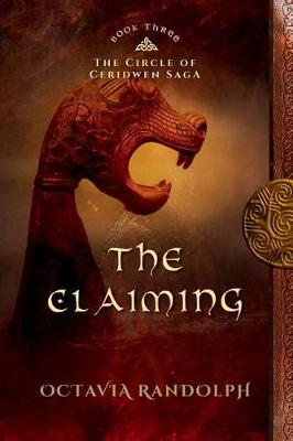 The Claiming: Book Three of The Circle of Ceridwen Saga - Circle of Ceridwen Saga 3 (Paperback)