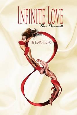 Infinite Love: The Pursuit (Paperback)