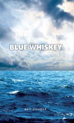 Blue Whiskey (Hardback)