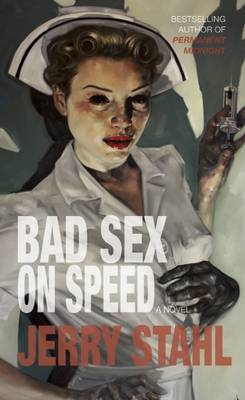 Bad Sex On Speed: A Novel (Hardback)