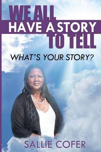 We All Have a Story to Tell: What Is Your Story? (Paperback)