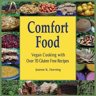 Comfort Food: Vegan Cooking with Over 70 Gluten Free Recipes (Paperback)