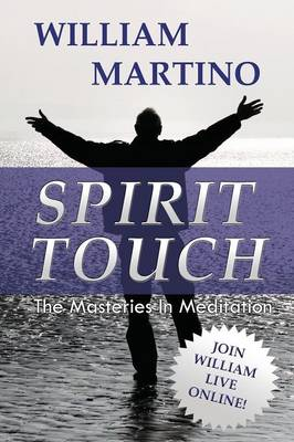 SPIRIT TOUCH The Masteries In Meditation (Paperback)