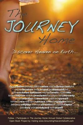 The Journey Home: Discover Heaven on Earth (Paperback)