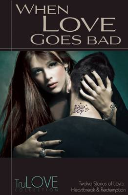 When Love Goes Bad: TruLove Collection (Paperback)