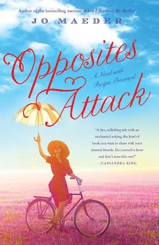 Opposites Attack: A Novel with Recipes Provencal (Paperback)