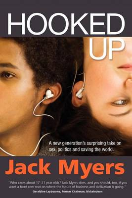Hooked Up: A New Generation's Surprising Take on Sex, Politics and Saving the World (Paperback)