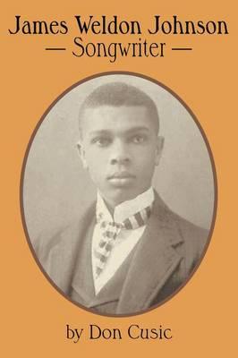 James Weldon Johnson: Songwriter (Paperback)