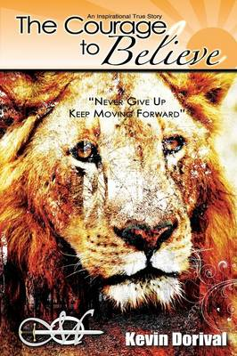 The Courage To Believe (Paperback)