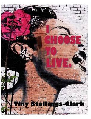 I Choose To Live (Hardback)