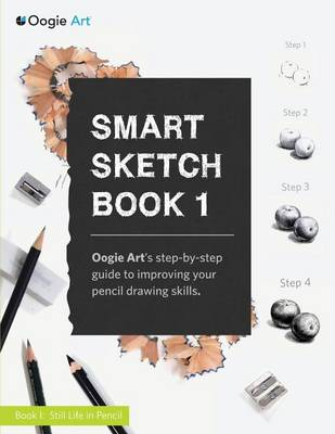 Smart Sketch Book 1: Oogie Art's Step-By-Step Guide to Pencil Drawing for Beginners (Paperback)