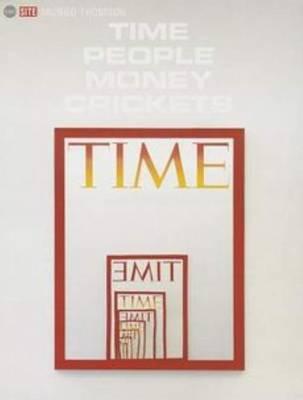 Mungo Thomson - Time People Money Crickets (Hardback)