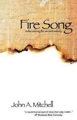 Fire Song: Rediscovering the Ancient Melody (Paperback)