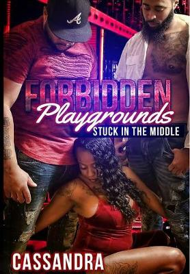 Forbidden Playgrounds: Stuck in the Middle (Paperback)