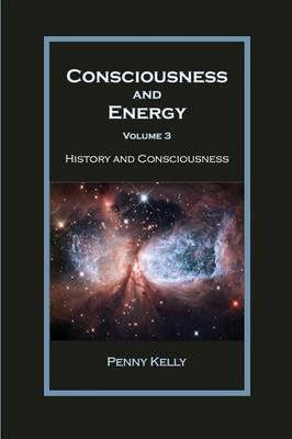 Consciousness and Energy, Vol. 3 (Paperback)