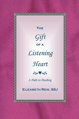 The Gift of a Listening Heart: A Path to Healing (Paperback)