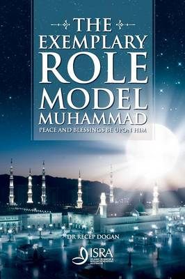 The Exemplary Role Model Muhammad (Paperback)