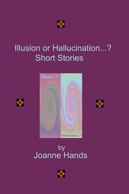 Illusion or Hallucination...? Short Stories (Paperback)