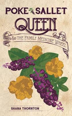 Poke Sallet Queen and the Family Medicine Wheel (Paperback)