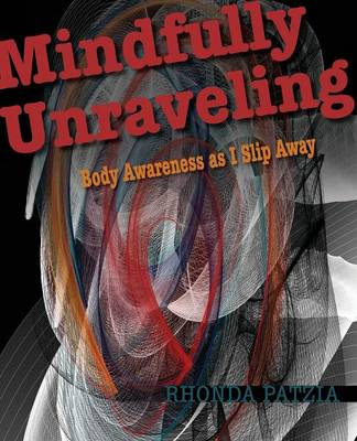 Mindfully Unraveling (Paperback)
