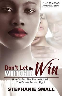 Don't Let The White Girl Win (Paperback)