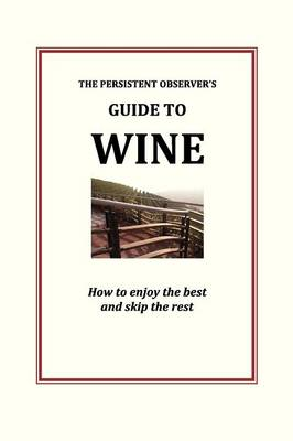 The Persistent Observer's Guide to Wine (Paperback)