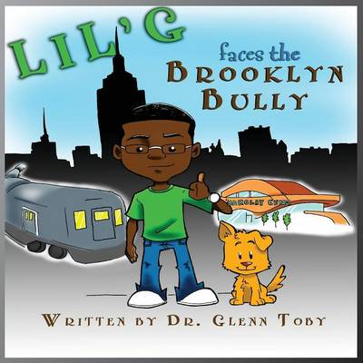 Lil' G Faces the Brooklyn Bully (Paperback)