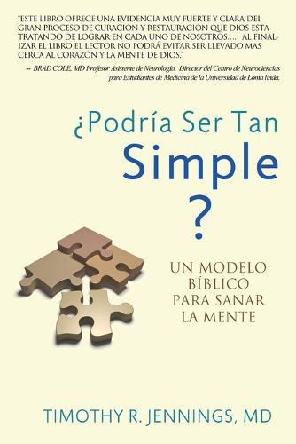 Podria Ser Tan Simple ? Un Modelo Biblico Para Sanar La Mente (Paperback)