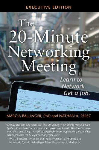 The 20-Minute Networking Meeting - Executive Edition: Learn to Network. Get a Job. (Paperback)