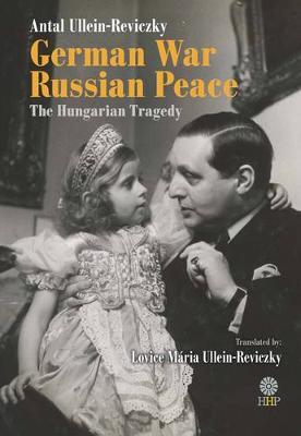 German War - Russian Peace: The Hungarian Tragedy (Hardback)